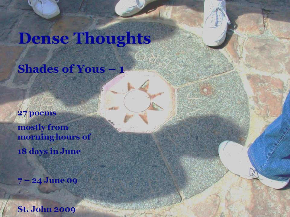 Dense Thoughts Shades of Yous – 1 Dichte Gedanken 27 poems