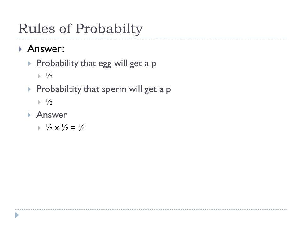 Rules of Probabilty Answer: Probability that egg will get a p