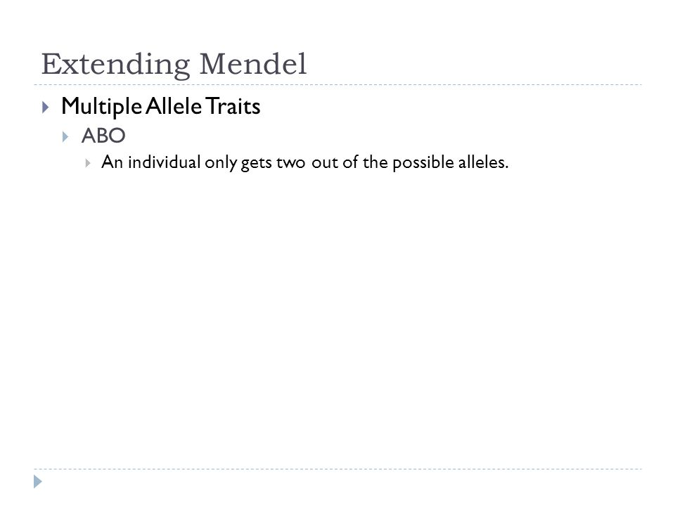 Extending Mendel Multiple Allele Traits ABO