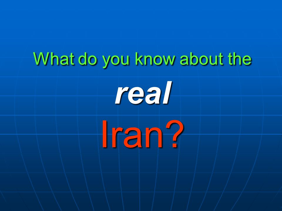 What do you know about the real Iran