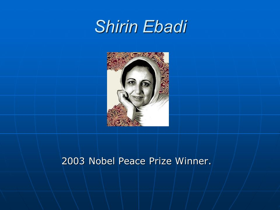 2003 Nobel Peace Prize Winner.