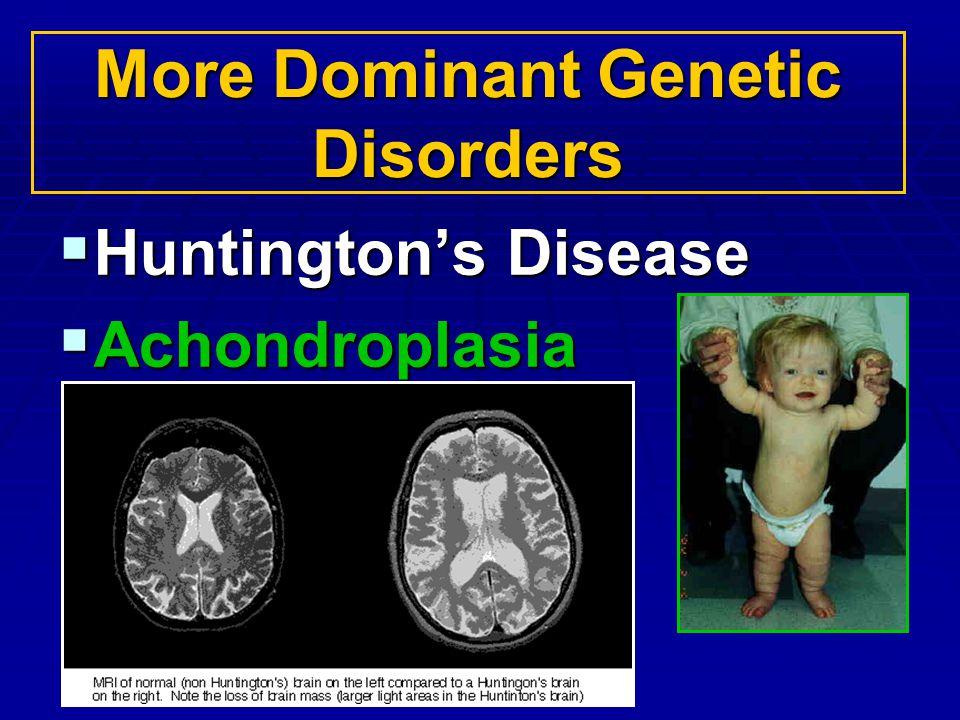 More Dominant Genetic Disorders