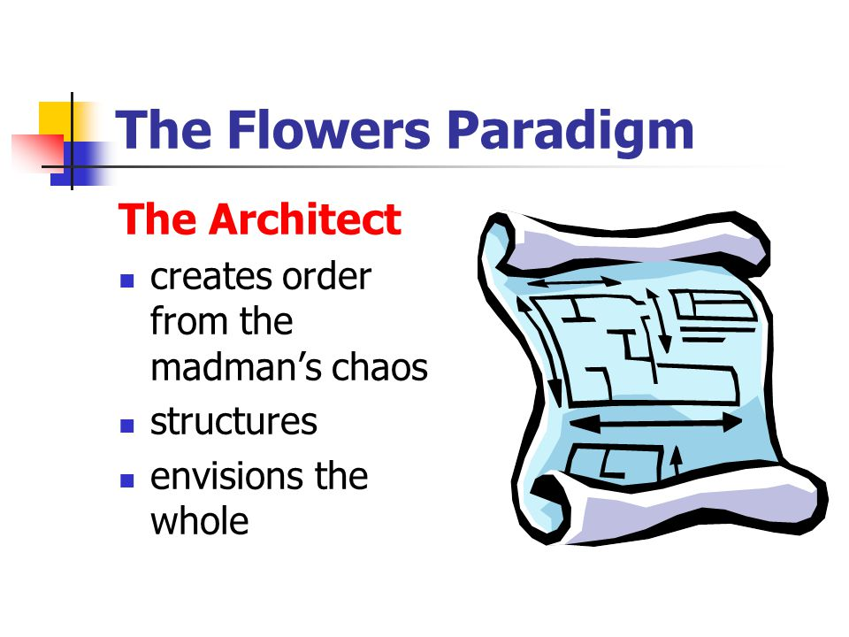 The Flowers Paradigm The Architect