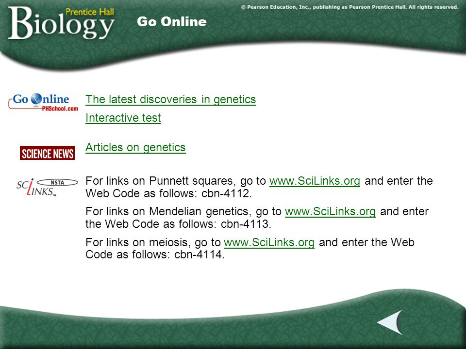Go Online The latest discoveries in genetics Interactive test