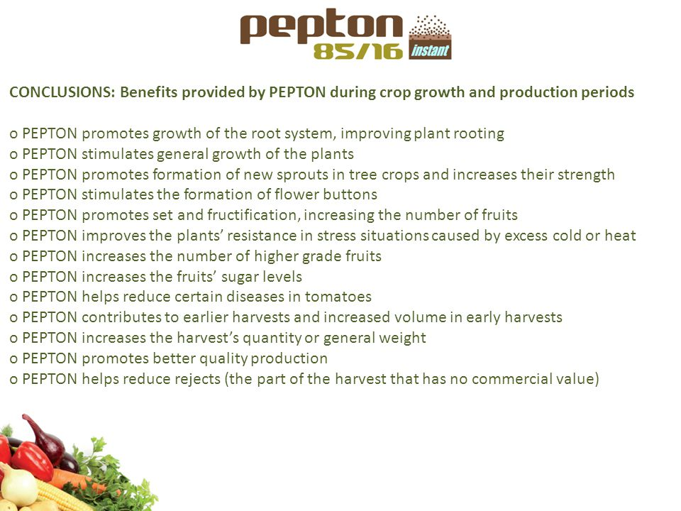 CONCLUSIONS: Benefits provided by PEPTON during crop growth and production periods