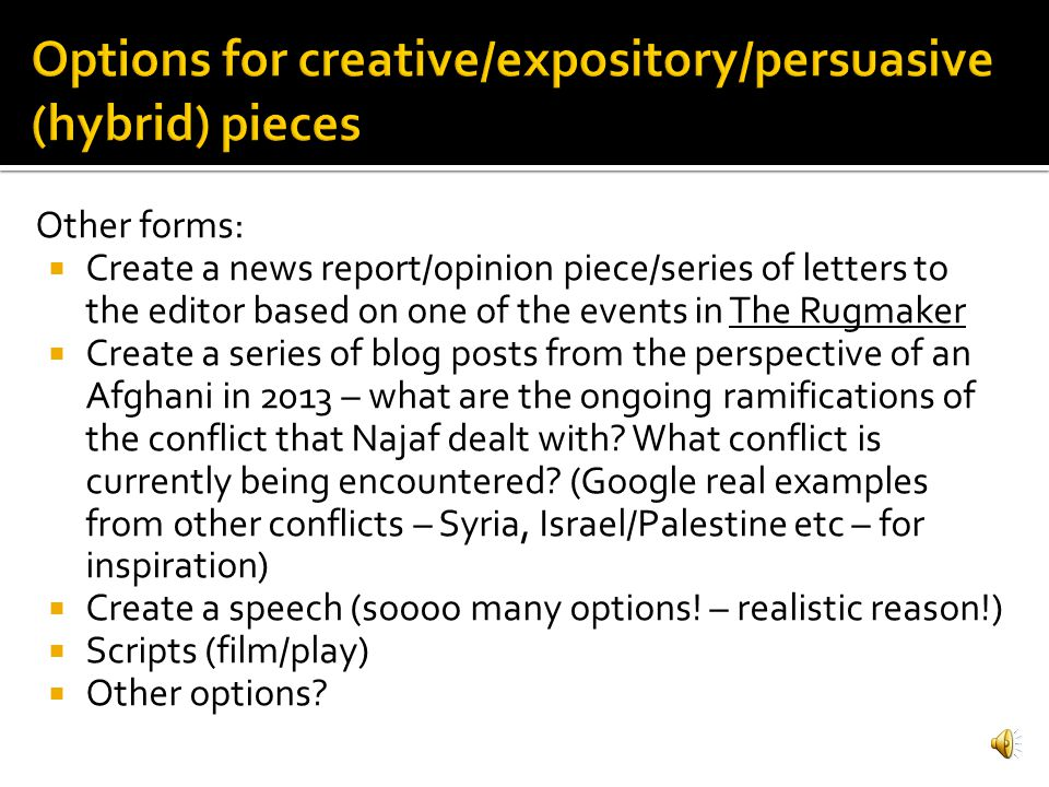 Options for creative/expository/persuasive (hybrid) pieces