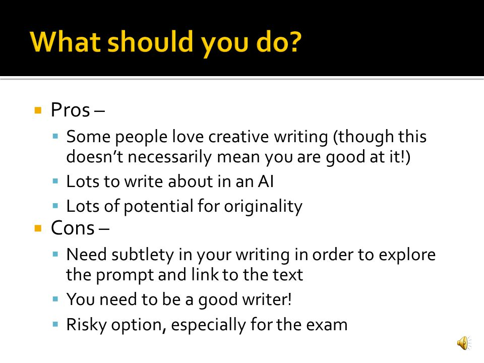 What should you do Pros – Cons –