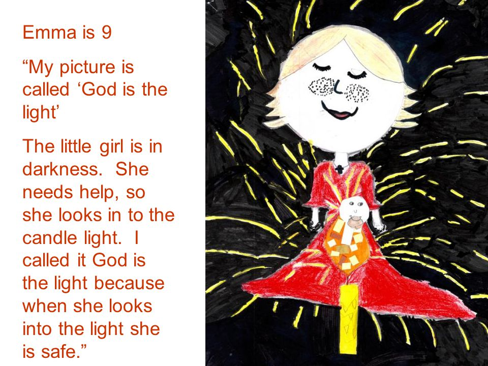 Emma is 9 My picture is called 'God is the light'