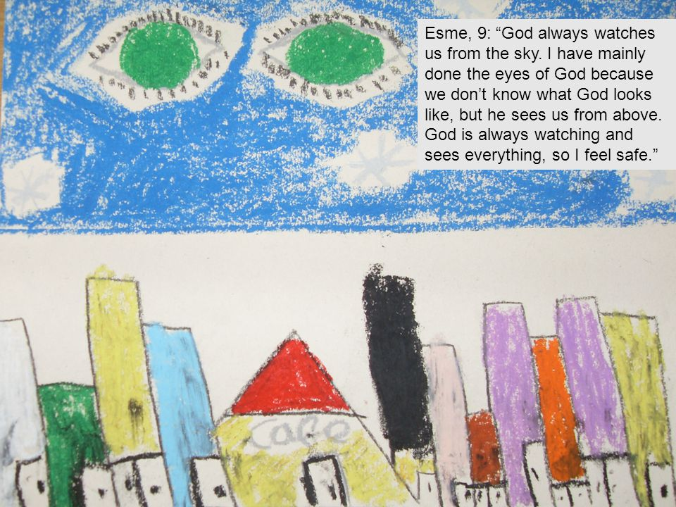 Esme, 9: God always watches us from the sky