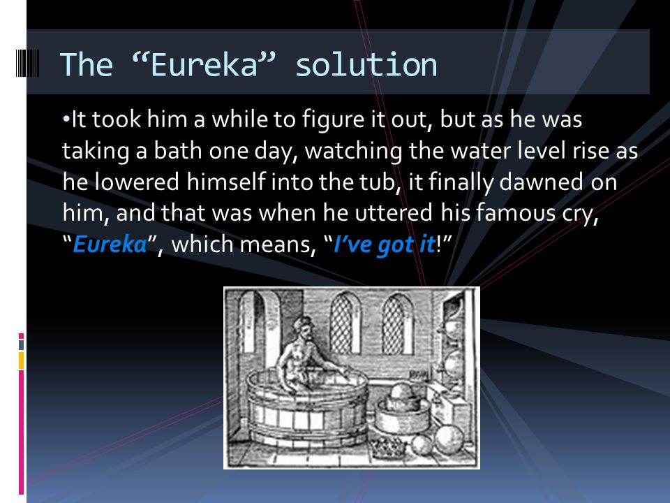 The Eureka solution