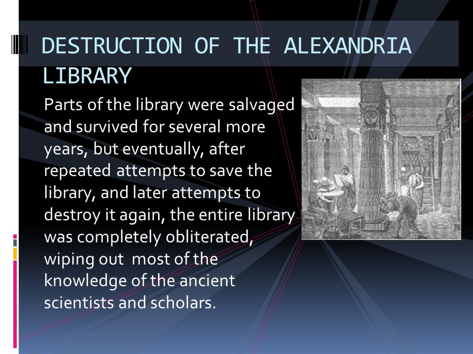 DESTRUCTION OF THE ALEXANDRIA LIBRARY