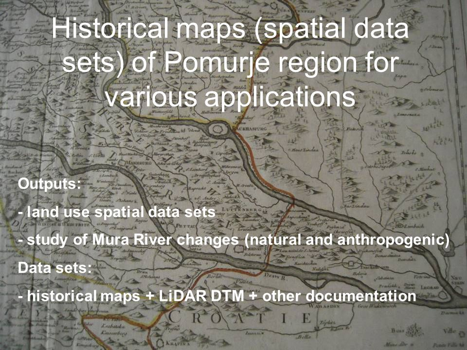 Historical maps (spatial data sets) of Pomurje region for various applications