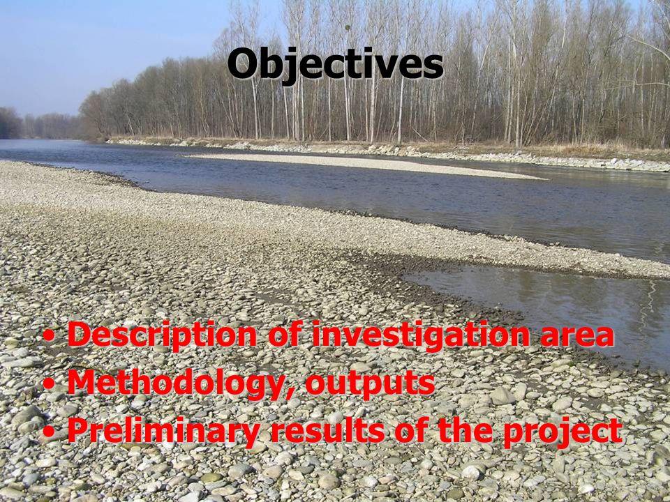 Objectives Description of investigation area Methodology, outputs