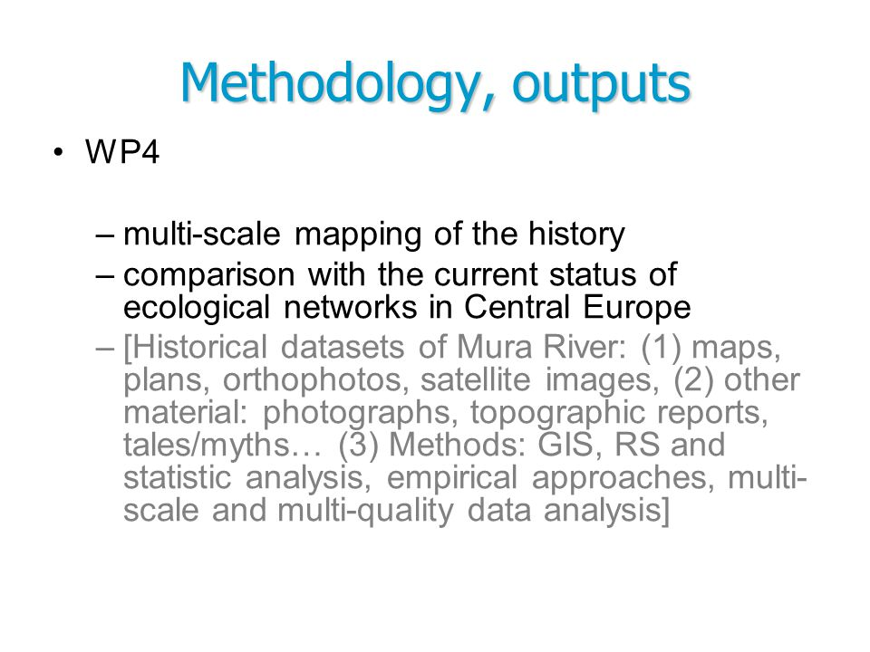 Methodology, outputs WP4 multi-scale mapping of the history