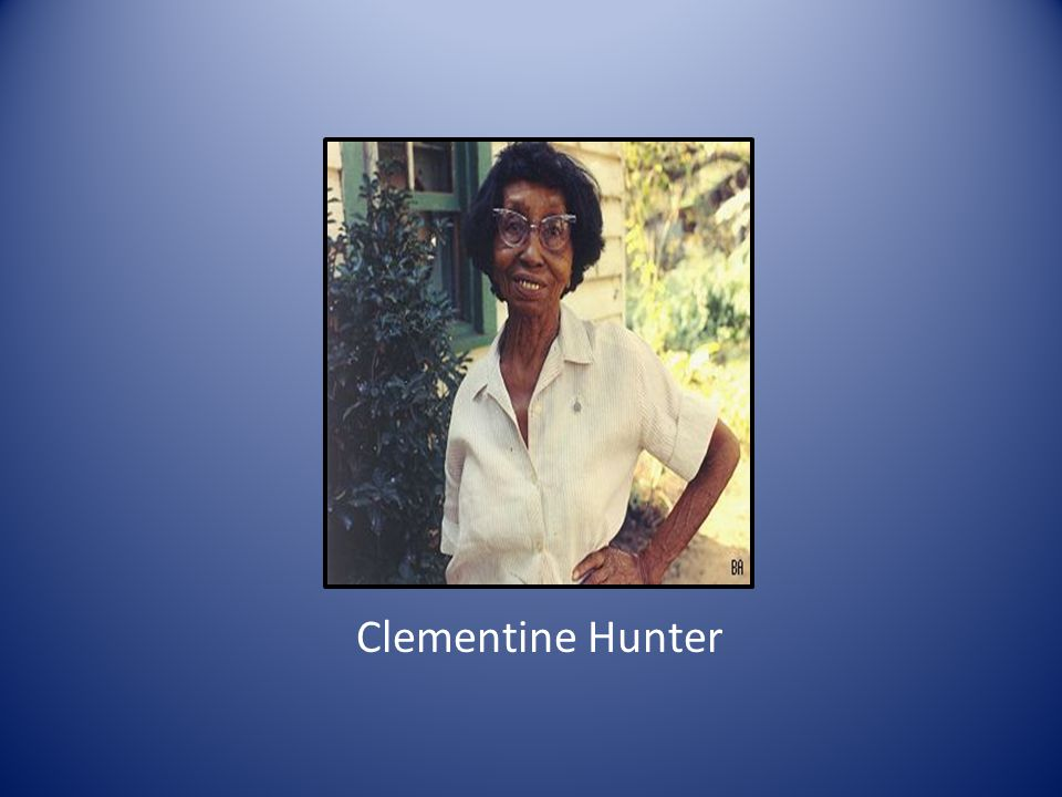 Clementine Hunter