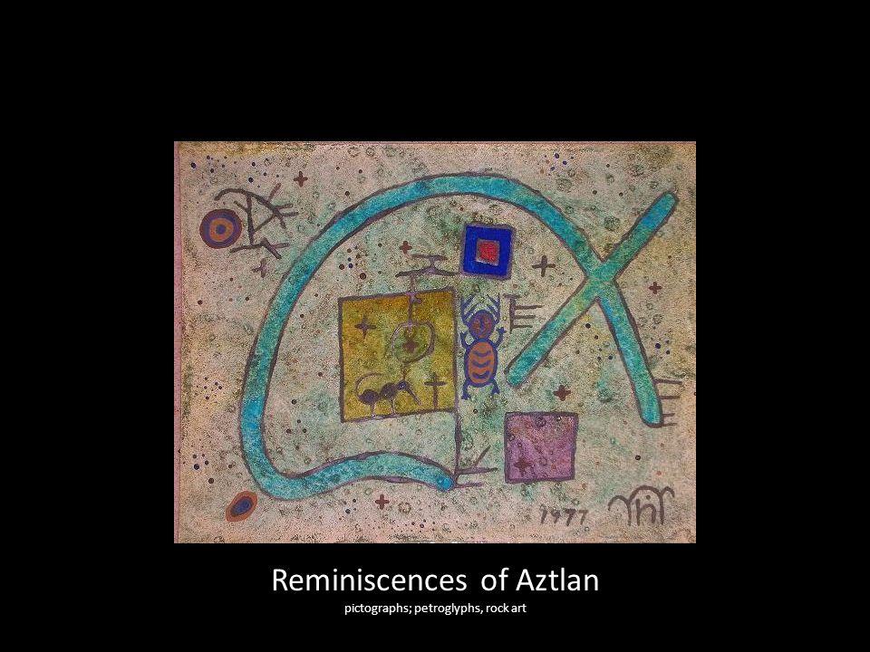 Reminiscences of Aztlan