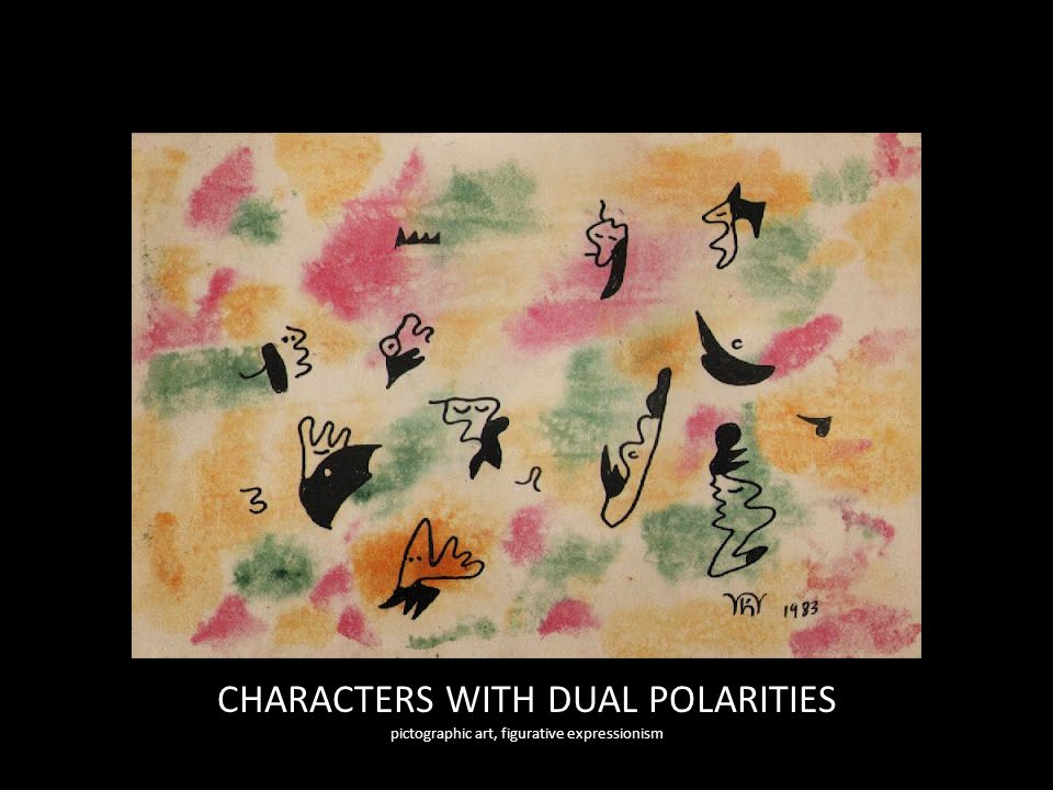 CHARACTERS WITH DUAL POLARITIES pictographic art, figurative expressionism