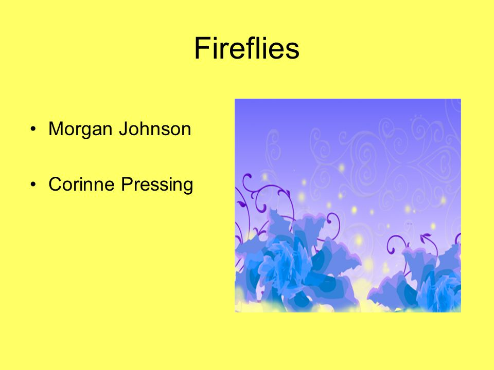 Fireflies Morgan Johnson Corinne Pressing