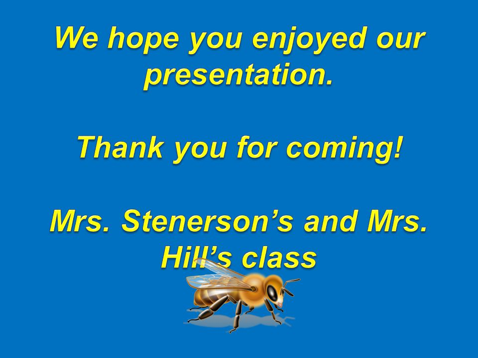 We hope you enjoyed our presentation. Thank you for coming!