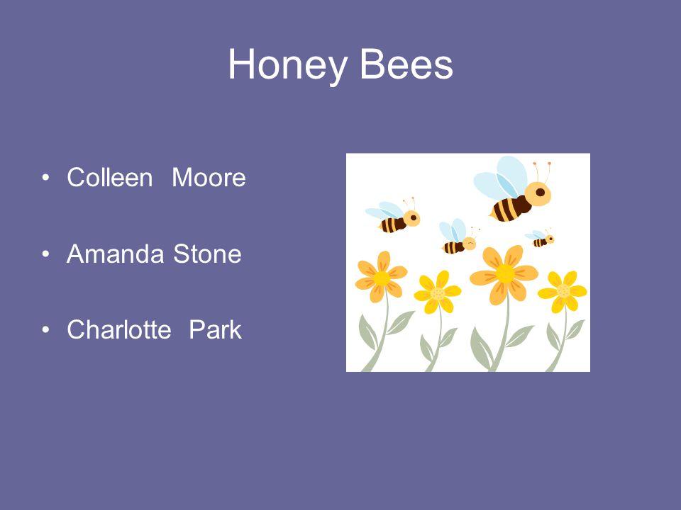 Honey Bees Colleen Moore Amanda Stone Charlotte Park