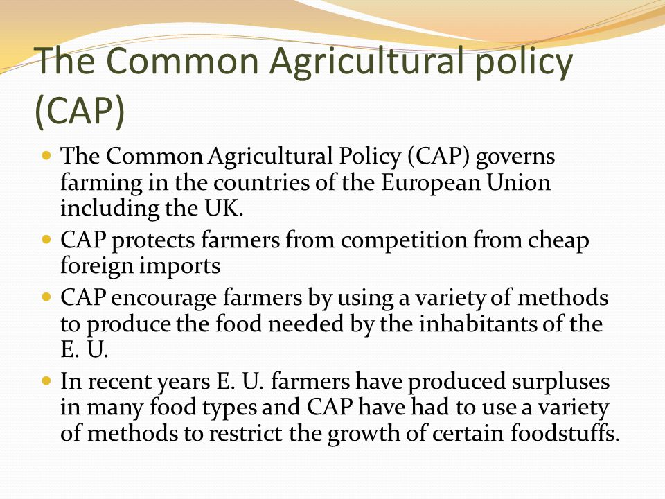The Common Agricultural policy (CAP)