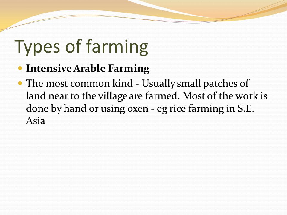 Types of farming Intensive Arable Farming