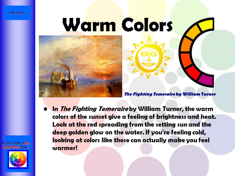 Cool Colors Warm Colors. The Fighting Temeraire by William Turner.
