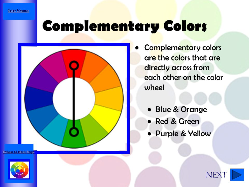 Color Schemes Complementary Colors. Complementary colors are the colors that are directly across from each other on the color wheel.