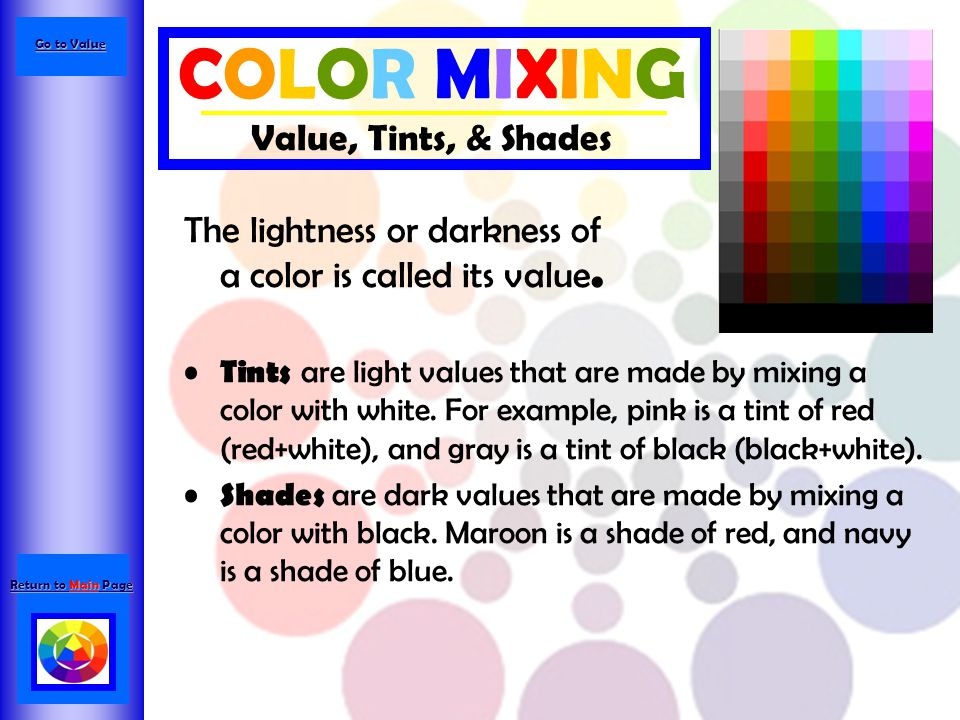 COLOR MIXING Value, Tints, & Shades