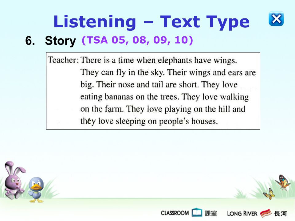 Listening – Text Type 6. Story (TSA 05, 08, 09, 10)