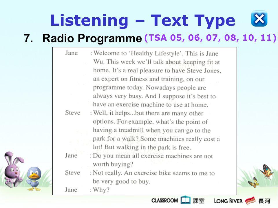 Listening – Text Type 7. Radio Programme (TSA 05, 06, 07, 08, 10, 11)