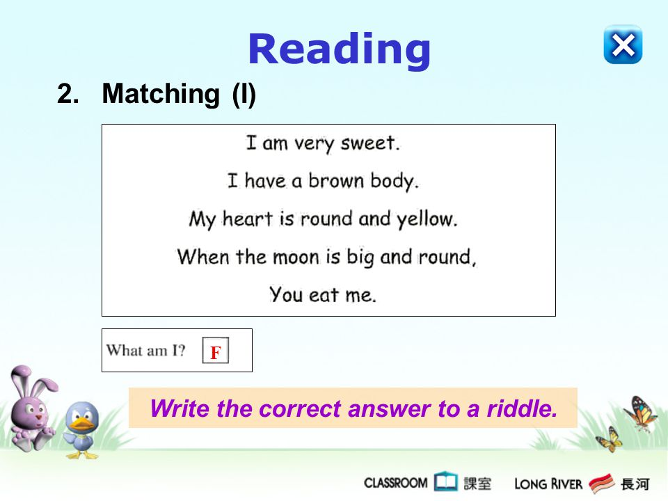 Write the correct answer to a riddle.