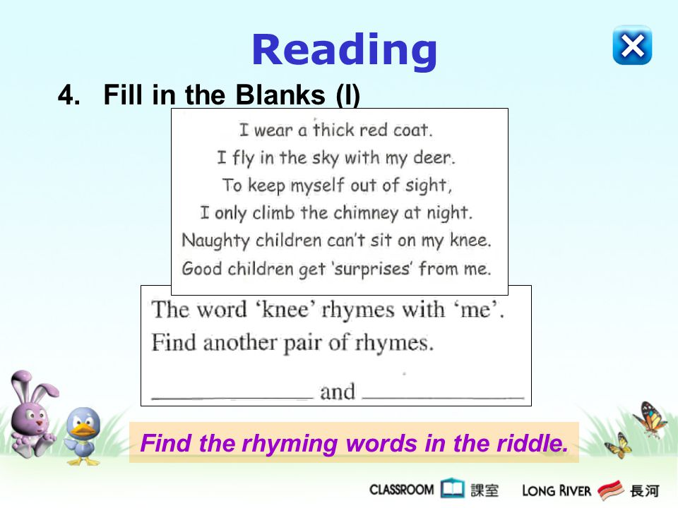 Find the rhyming words in the riddle.