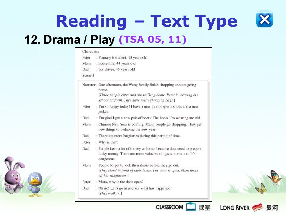 Reading – Text Type 12. Drama / Play (TSA 05, 11)