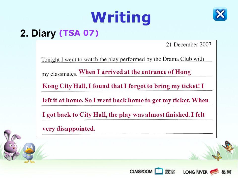 Writing 2. Diary (TSA 07) When I arrived at the entrance of Hong