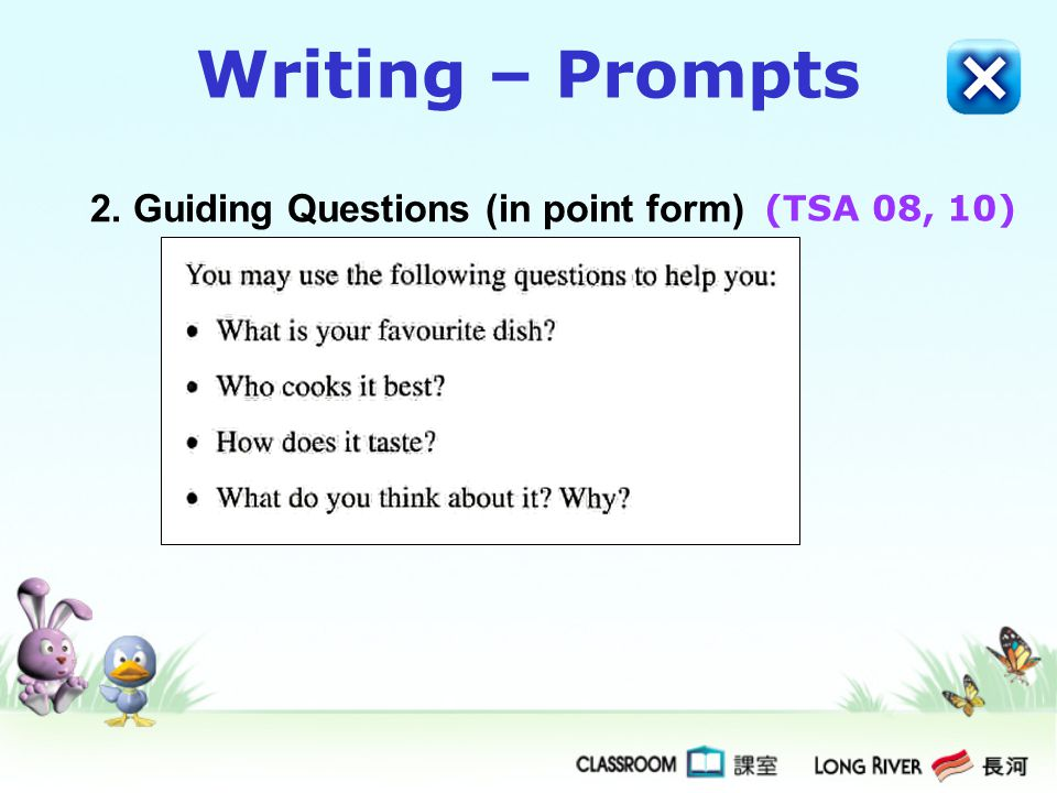 Writing – Prompts 2. Guiding Questions (in point form) (TSA 08, 10)