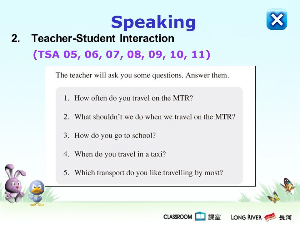 Speaking 2. Teacher-Student Interaction