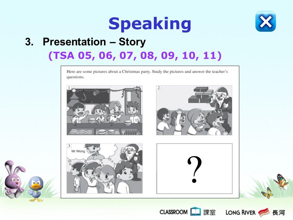 Speaking 3. Presentation – Story (TSA 05, 06, 07, 08, 09, 10, 11)