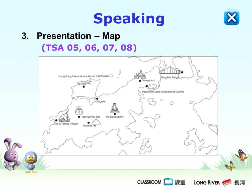 Speaking 3. Presentation – Map (TSA 05, 06, 07, 08)