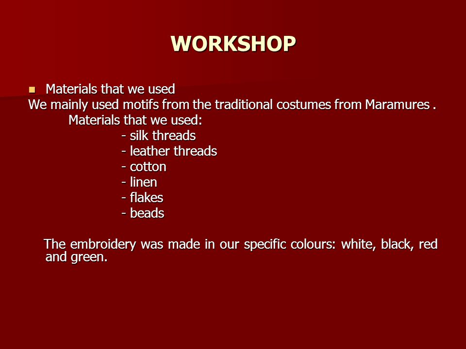 WORKSHOP Materials that we used