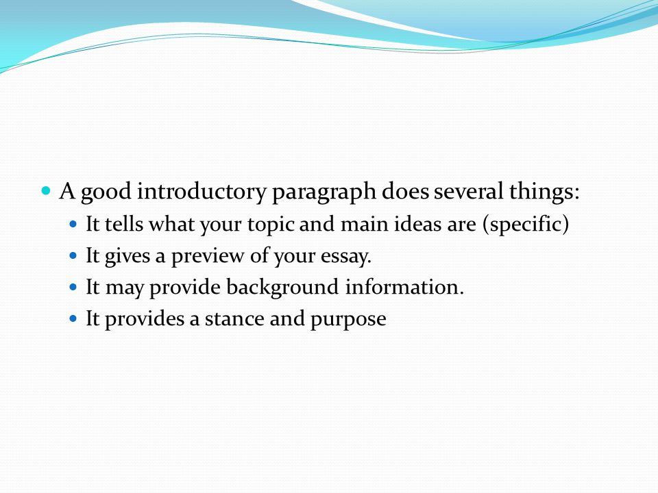 A good introductory paragraph does several things: