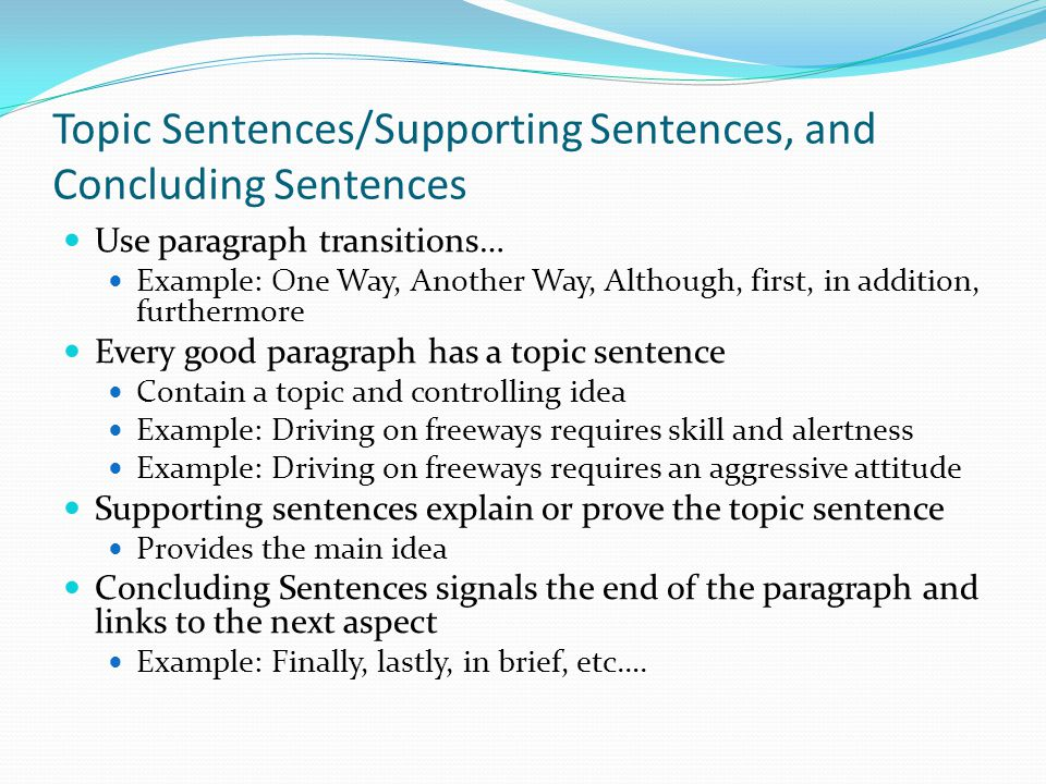 Topic Sentences/Supporting Sentences, and Concluding Sentences