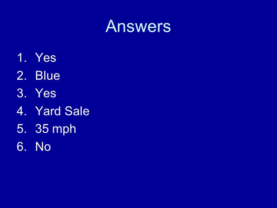 Answers Yes Blue Yard Sale 35 mph No