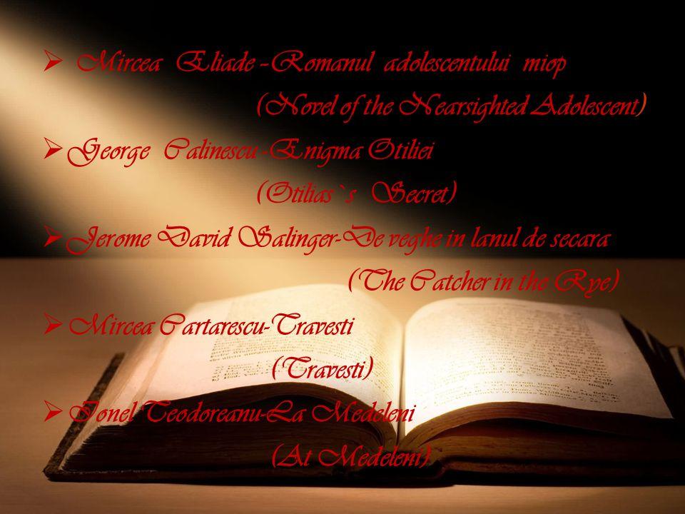 Mircea Eliade –Romanul adolescentului miop
