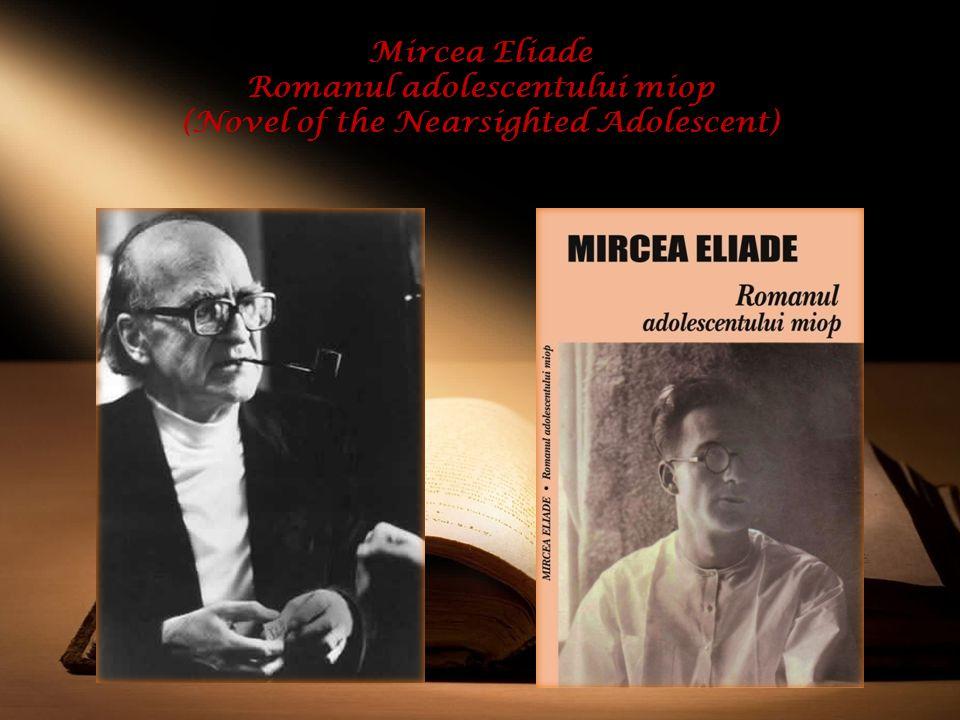Mircea Eliade Romanul adolescentului miop (Novel of the Nearsighted Adolescent)