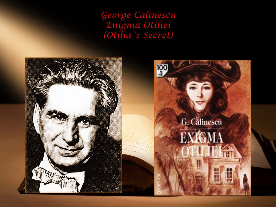 George Calinescu Enigma Otiliei (Otilia`s Secret)