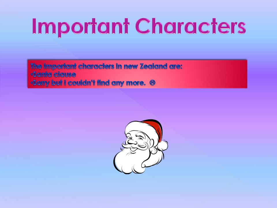 Important Characters The important characters in new Zealand are:
