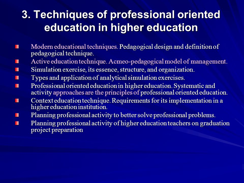 3. Techniques of professional oriented education in higher education
