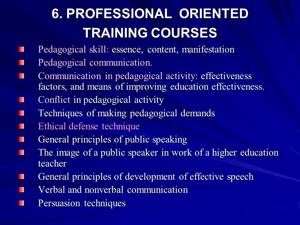 6. PROFESSIONAL ORIENTED TRAINING COURSES