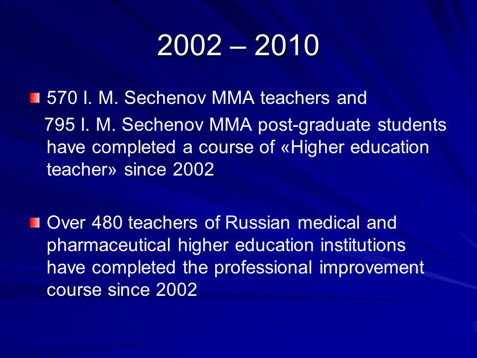 2002 – 2010 570 I. M. Sechenov MMA teachers and